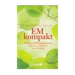 EM Kompakt Effekt. Mikroorganismen und ihre praktische Anwen